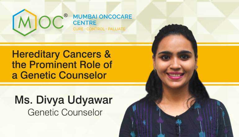 Hereditary Cancers & the Prominent Role of a Genetic Counselor | Ms. Divya Udyawar | Genetic Counselor | MOC