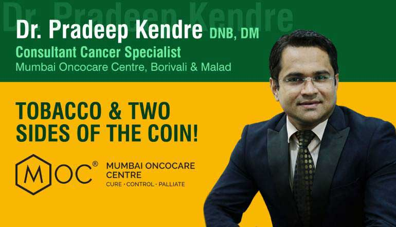 Tobacco and Two-Sides of the Coin! | Dr. Pradip Kendre | Cancer Specialist | Mumbai Oncocare Centre