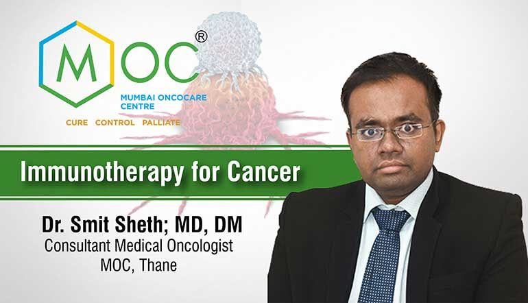 All You Need to Know about Cancer Immunotherapy | Dr. Smit Sheth,  Consultant Cancer Specialist | MOC, Thane