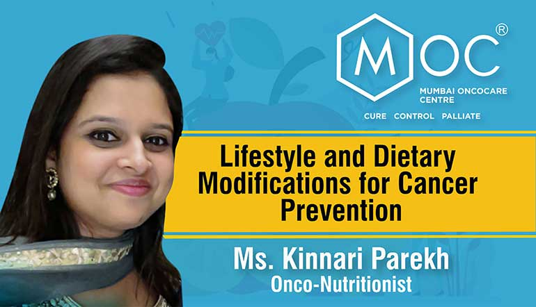 Lifestyle and Dietary Modifications for Cancer Prevention | Ms. Kinnari Parekh,  Onco-Nutritionist | Mumbai Oncocare Centre