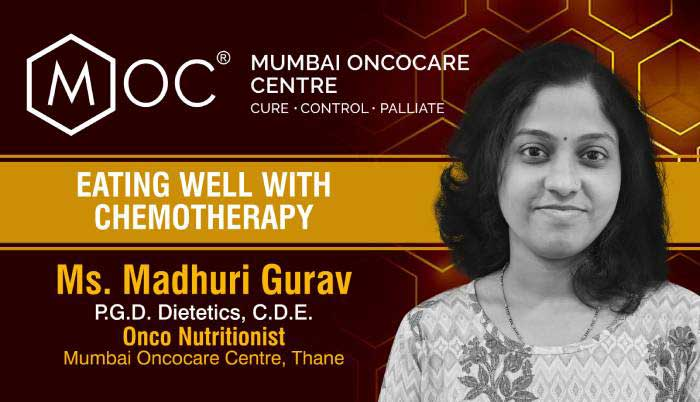 Eating Well with Chemotherapy | Ms. Madhuri Gurav | Onco-Nutritionist | MOC
