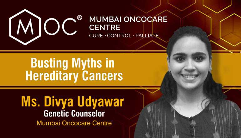 Busting the Myths in Hereditary Cancers | Ms. Divya Udyawar | Genetic Counselor | Mumbai Oncocare Centre